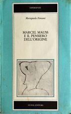 MARIAPAOLA FIMIANI MARCEL MAUSS E IL PENSIERO DELL'ORIGINE EDITORI GUIDA 1984