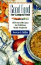 Good Food for Camp and Trail: All-Natural Recipes for Delicious Meals Outdoors (