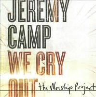 We Cry Out:The Worship Project - Jeremy Camp - CD 2010-08-24