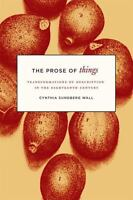 The Prose of Things: Transformations of Description in the Eighteenth Century...