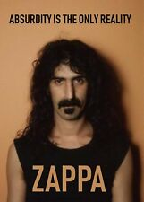 FRANK ZAPPA QUOTE: ABSURDITY IS THE ONLY REALITY... A4 POSTER PRINT