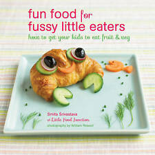 NEW Fun Food for Fussy Little Eaters: How to get your kids to eat fruit and veg