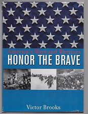 HONOR THE BRAVE AMERICA'S WARS AND WARRIORS by Victor Brooks (2001, Hardcover)