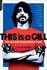 This Is a Call : The Life and Times of Dave Grohl by Paul Brannigan (2013, Paper
