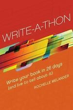 Write-A-Thon: Write Your Book in 26 Days (And Live to Tell About It)-ExLibrary