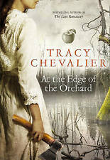 At the Edge of the Orchard by Tracy Chevalier ..LIKE NEW