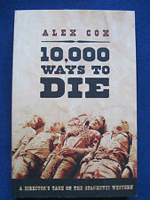 10,000 WAYS TO DIE A Director's Take On the Spaghetti Western SIGNED by ALEX COX