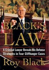 Black's Law: A Criminal Lawyer Reveals his Defense Strategies in Four Cliffhange