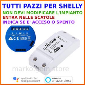 Domotica interruttore WiFi SHELLY e SONOFF  smartphone APP e NEST orologio alexa