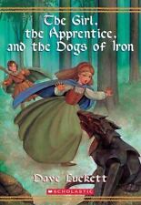The Girl, the Apprentice, and the Dogs of Iron The Rhianna Chronicles Book 2