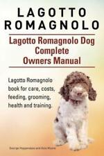 Lagotto Romagnolo Lagotto Romagnolo Dog Complete Owners Manual Lagotto R.