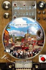 Amazing Journey : The Apple Grove Gang by Hamilton Burger (2013, Paperback)