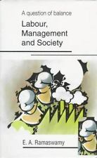 A Question of Balance: Labour, Management, and Society