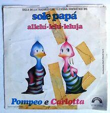 """11077 45 giri - 7"""" - Pompeo e Carlotta - Sole Papà (sigla TV """"Fantastico Bis"""")"""