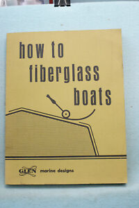 How To Figerglass Boats by Ken Hankinson - Softbound - Glen L - 120 pages