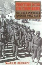 Fighting in the Jim Crow Army : Black Men and Women Remember World War-ExLibrary