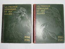 03E2 LOT ANCIEN LIVRE - LA FRANCE HÉROÏQUE ET SES ALLIES 1914-1916 / 1916-1919