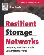 Resilient Storage Networks: Designing Flexible Scalable Data Infrastructures [Di