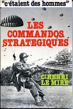 LES COMMANDOS STRATEGIQUES - Cl Henri le Mire 1980