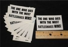 "12 ""The One Who Dies With The Most Rattlesnakes WINS !"" DECALS Reptiles Snakes"