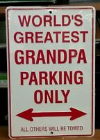 "WORLD'S GREATEST GRANDPA PARKING ONLY --12""x8"""