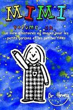 Mimi Volume un, un Livre d'histoires en Images Pour les Petits Garçons et les...