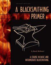 A Blacksmithing Primer, Softcover/ blacksmithing / forging /wrought iron