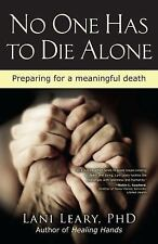 No One Has to Die Alone: Preparing for a Meaningful Death (English and-ExLibrary