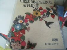 Contemporary Quilting: Three Dimensional Applique by Jodie Davis 1993, Paperback
