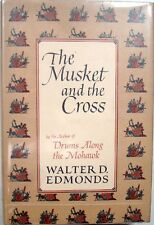 THE MUSKET AND THE CROSS - WALTER D. EDMONDS