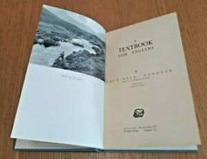 A TextBook for Anglers by Archibald Gardner, 1950 Hardcover