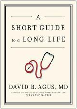 A Short Guide to a Long Life by Davis B. Agus, MD - Hardcover - 1st Edition