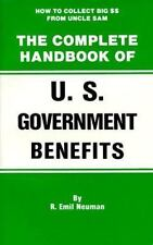 The Complete Handbook of U.S. Government Benefits: How to Collect Big from...