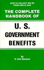The Complete Handbook of U.S. Government Benefits: How to Collect Big from Uncle