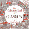 The Colouring Book of Glasgow by Eilidh Muldoon.