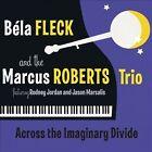 Across the Imaginary Divide Digipak by B la Fleck CD
