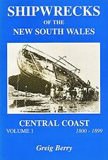 Shipwrecks of the N.S.W. Central Coast. Volume one. 1800-1899.