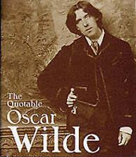 The Quotable Oscar Wilde by Sheridan Morley (Hardback, 2000)