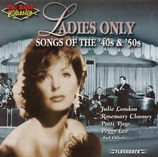 Big Band Classics Ladies Only: Songs of 40's and 50's by Various Artists (CD, Ju