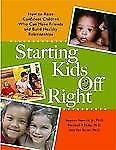 Starting Kids Off Right: How to Raise Confident Children Who Can Make Friends an