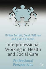 Interprofessional Working in Health and Social Care: Professional Perspectives …