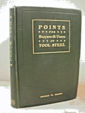 POINTS FOR BUYERS & USERS OF TOOL STEEL Alling 1903 HC Machine Tooling Shop Book