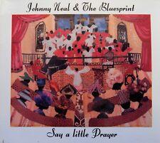 JOHNNY NEAL & THE BLUESPRINT say a little prayer - CD  BLUES GOSPEL