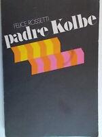 Padre Kolbe carisma missionario biografia Rossetti Niepokalanow Auschwitz 85