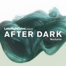 Late Night Tales Presents After Dark Nocturne: Limited Edition (CD) NEW & SEALED