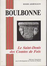 Roger ARMENGAUD, Boulbonne, Le Saint-Denis des Comtes de Foix (Mazères, 1993).
