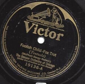 The Benson Orchestra Chicago 1926 Don Bestor :  Foolish Child