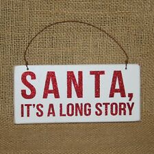 Santa it's A Long Story Christmas Ornament Primitives by Kathy