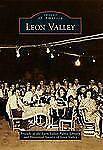Images of America Ser.: Leon Valley by Friends of the Leon Valley Public...
