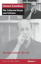 Collected Essays Criticism, Volume 3 Affirmations and Refusals Clement Greenberg